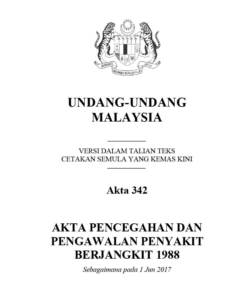 AKTA PENCEGAHAN DAN PENGAWALAN PENYAKIT BERJANGKIT 1988